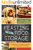Feasting on Food Storage: Delicious and Healthy Recipes for Everyday Cooking