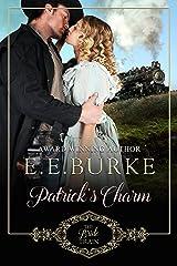 Patrick's Charm: Book 2, The Bride Train Kindle Edition
