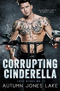 Corrupting Cinderella (Lost Kings MC #2)