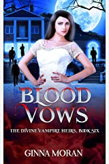 Blood Vows (The Divine Vampire Heirs Book 6) Kindle Edition