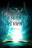 The Shadow of the Wind  (Spanish Edition)【风之影(西文版)】