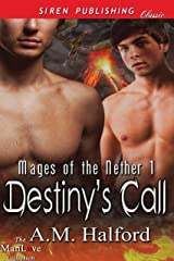 Destiny's Call [Mages of the Nether 1] (Siren Publishing Classic ManLove) Kindle Edition