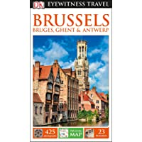 DK Eyewitness Travel Guide Brussels, Bruges, Ghent and Antwerp (Eyewitness Travel Guides)