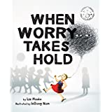 When Worry Takes Hold (Worry Series Book 1)