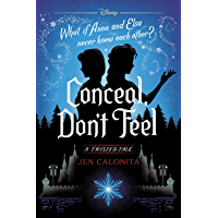 Frozen: Conceal, Don't Feel: A Twisted Tale (Twisted Tale, A)