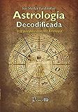 Astrologia decodificada: Una guia para aprender astrologia (Spanish Edition)
