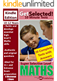Get Selected! 11+ 10 Minute Maths: Super Selective Level (Get Selected! 10 Minute Tests)