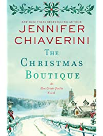 The Christmas Boutique: An Elm Creek Quilts Novel (The Elm Creek Quilts Series Book 21)