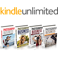 Photography Business: 4 Manuscripts - Adventure Sports Photography, Portrait Parties, Music Business Photography, Real… book cover