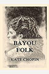 Bayou Folk Kindle Edition