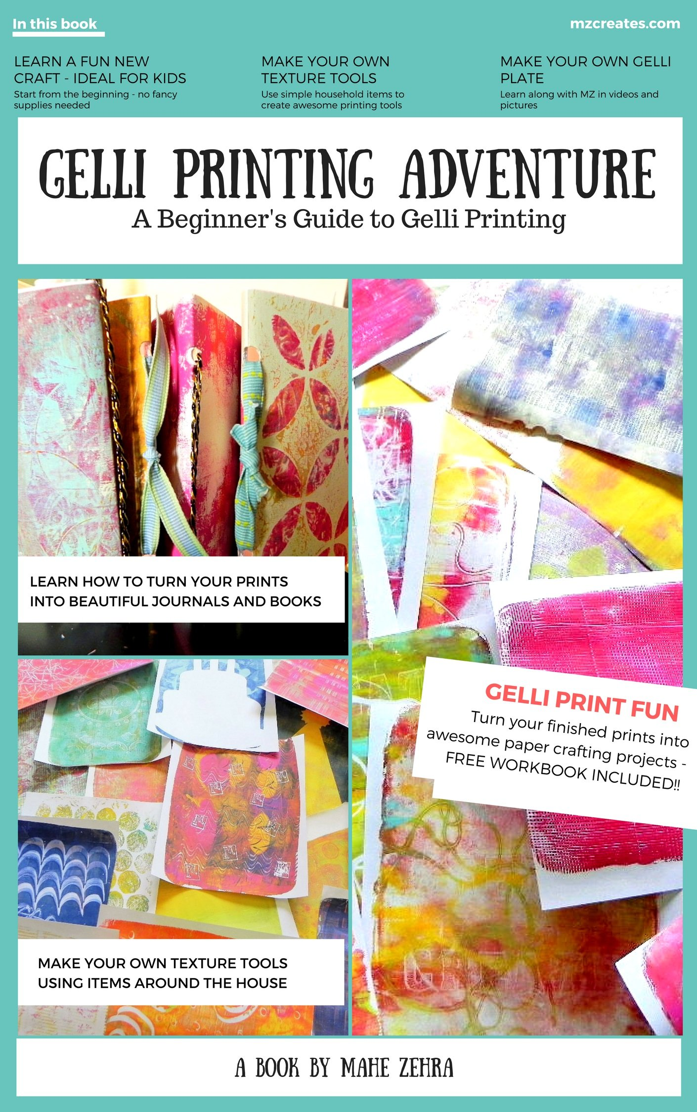 A Gelli Printing Adventure: A Beginners Guide to Printmaking. Make your own Gelli Plate, Texture Tools, Prints and Projects por Mahe Zehra Husain