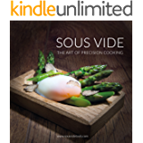 Sous Vide - The Art of Precision Cooking (Over 100 recipes) (English Edition)