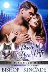 Chocolate Moon Café: A Wolf Shifter Paranormal Romance (Shifting Hearts Dating App Book 3) Kindle Edition