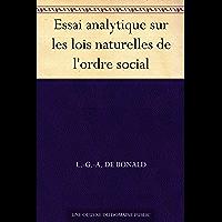Essai analytique sur les lois naturelles de l'ordre social
