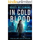 In Cold Blood: Three Vigilante Justice Crime Thrillers