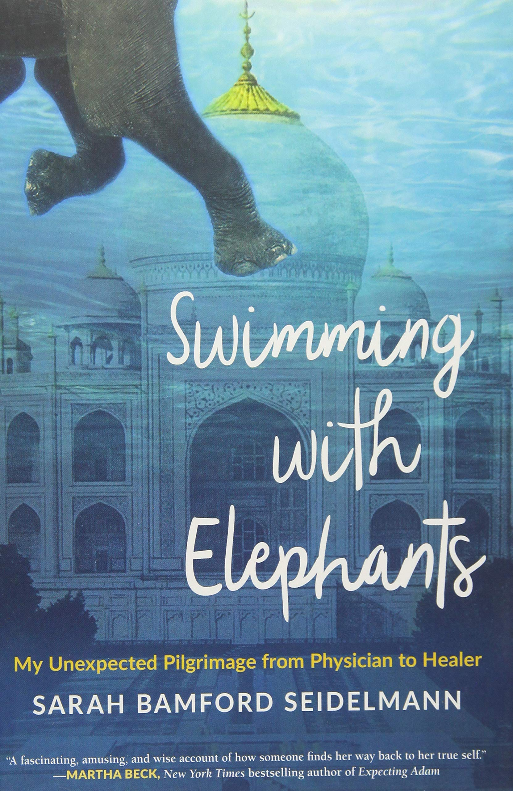 Swimming with Elephants: My Unexpected Pilgrimage from ...