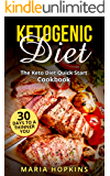 Ketogenic Diet: The Keto Diet Quick Start Cookbook: 30 Days to a Thinner You! (Fat Burning Recipes - Ketogenic Diet For Weight Loss - Anti Inflammatory Diet)