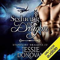 Seducing the Dragon: Stonefire Dragons, Book 2
