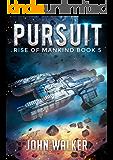 Pursuit: Rise Of Mankind Book 5