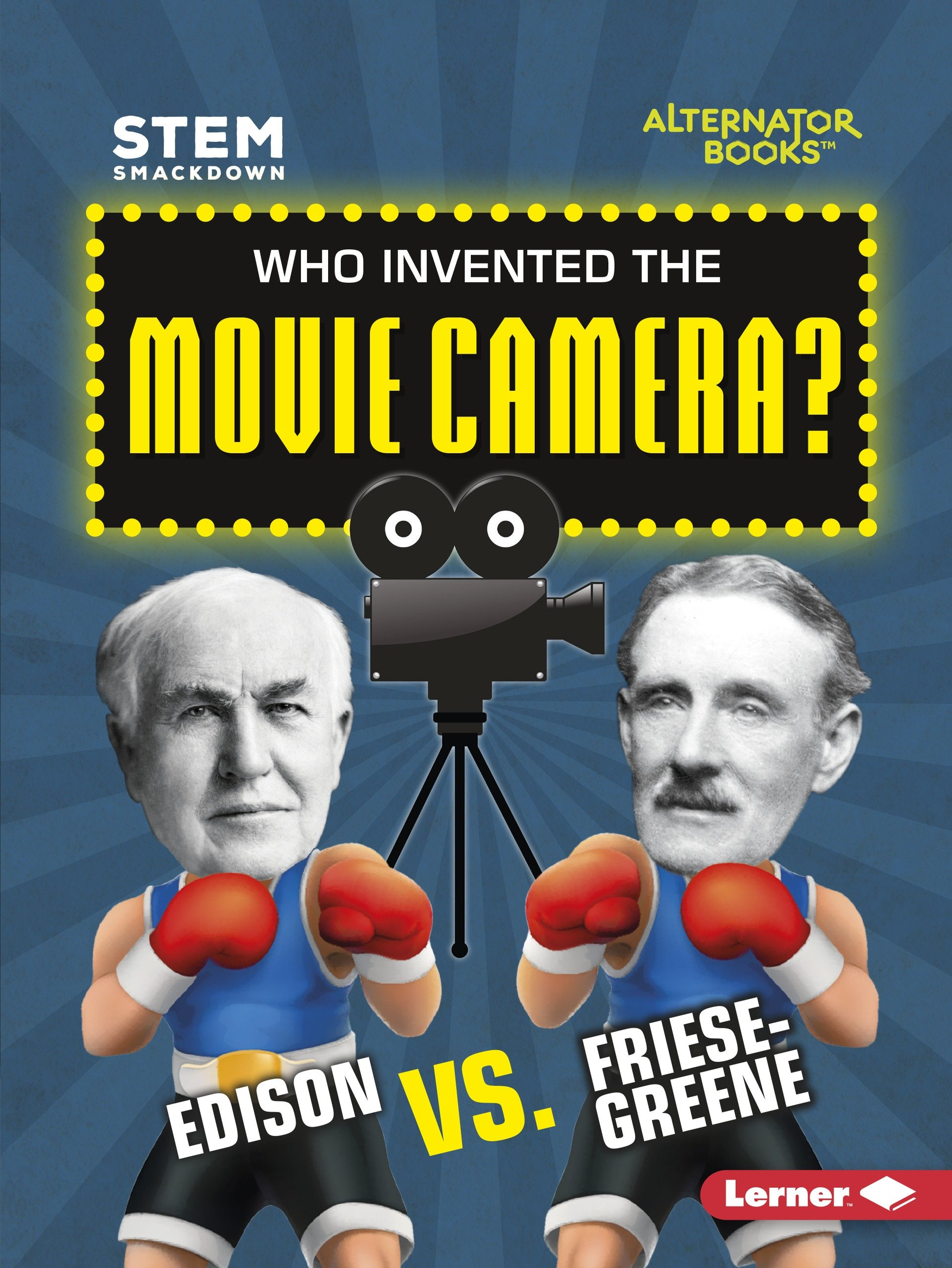 Who Invented the Movie Camera?: Edison vs. Friese-Greene (STEM: Smackdown) PDF