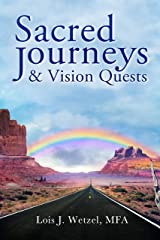 Sacred Journeys and Vision Quests Kindle Edition