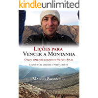Lições para vencer a montanha: O que aprendi subindo o Monte Sinai - Lições para líderes e pessoas de fé