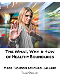 What, Why and How of  Healthy Boundaries
