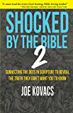 Shocked by the Bible 2: Connecting the dots in Scripture to reveal the truth they don't want you to know