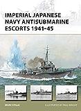 Imperial Japanese Navy Antisubmarine Escorts 1941-45 (New Vanguard)
