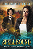 Spellbound (The Witches of Cleopatra Hill Book 6)
