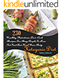Ketogenic Diet: 230 Healthy Nutritious Low-Carb Recipes For Busy People To Lose Fat Fast And Heal Your Body (English Edition)