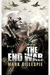 The End War: A Post-Apocalyptic Thriller (After the End Trilogy Book 3) Kindle Edition