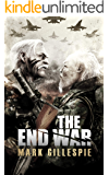 The End War: A Post-Apocalyptic Thriller (After the End Trilogy Book 3)