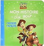 Le cow-boy du far-west, toy story, mon histoire du soir