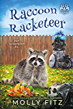 Raccoon Racketeer: A Hilarious Cozy Mystery with One Very Entitled Cat Detective (Pet Whisperer P.I. Book 7)
