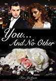You and No Other (Only One for Me Book 2)
