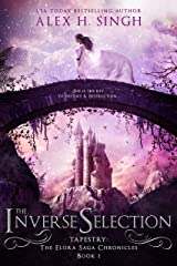 The Inverse Selection: She is the KEY to destiny & destruction... (Tapestry Book 1) Kindle Edition