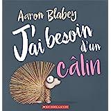 J'Ai Besoin d'Un C?lin (French Edition)