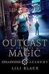 Outcast Magic: Prequel (Spearwood Academy Book 1) Kindle Edition