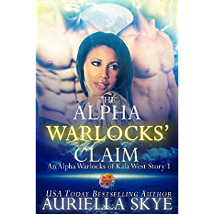 The Alpha Warlocks' Claim: An Alpha Warlocks of Kala West Story #1 (A BWWM and BBW Paranormal Ménage Romance)