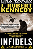 Infidels (A Delta Force Unleashed Thriller, #2) (Delta Force Unleashed Thrillers)