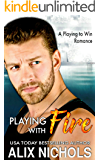 Playing with Fire: A Single Dad and Nanny Romance (Playing to Win)