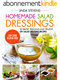 Homemade Salad Dressings: 50 Simple, Delicious And Healthy DIY Salad Dressing Recipes (English Edition)