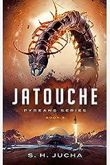 Jatouche (Pyreans Book 3) Kindle Edition