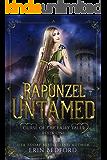 Rapunzel Untamed: A Dark Fairy Tale (Curse of the Fairy Tales Book 1)