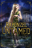 Rapunzel Untamed (Curse of the Fairy Tales Book 1)