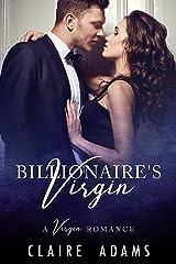 The Billionaire's Virgin (A Billionaire Romance)