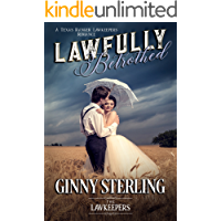 Lawfully Betrothed: Inspirational Christian Historical: A Texas Ranger Lawkeeper Romance