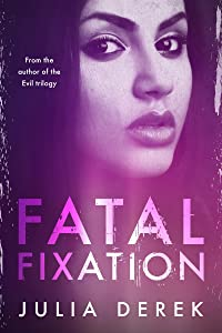 Fatal Fixation: A psychological thriller with a mind-blowing twist