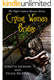 Crying Woman Bridge (The High Country Mystery Series Book 6)